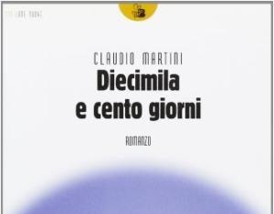 CLAUDIO MARTINI DIECIMILA E CENTO GIORNI tra Italia e Sud America