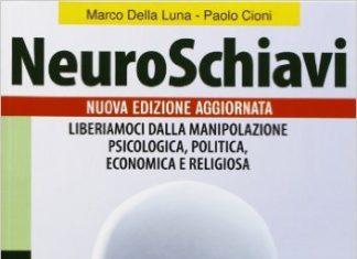 MARCO DELLA LUNA NeuroSchiavi macro edizioni
