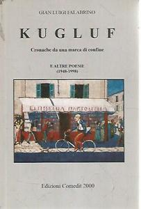 Gian Luigi Falabrino KUGLUF e altre poesie Trieste Venezia Giulia