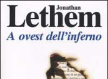 JONATHAN LETHEM A OVEST DELL'INFERNO