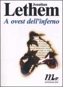JONATHAN LETHEM A OVEST DELL'INFERNO Minimum Fax 2002