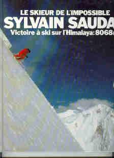 Lo sci estremo di Sylvain Saudan sciatore dell'impossibile