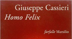 Homo Felix di Giuseppe Cassieri