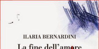 ILARIA BERNARDINI LA FINE DELL'AMORE