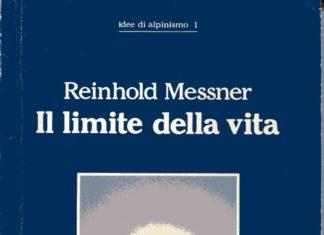 Reinhold Messner alpinismo e Il limite della vita