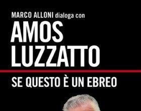 INTERVISTA AD AMOS LUZZATTO