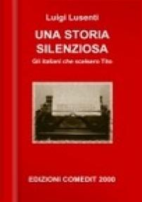 LUIGI LUSENTI Una storia silenziosa Gli Italiani che scelsero Tito Goli Otok