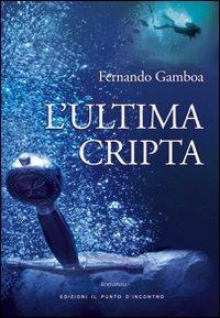 L'ultima cripta romanzo di Fernando Gamboa